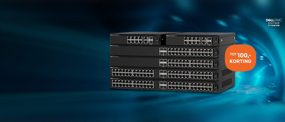 Tot 100,- korting op Dell EMC Networking N1100 switches