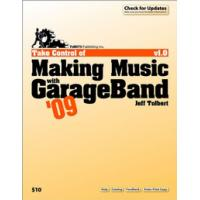 TidBITS Publishing algemene utilitie: TidBITS Publishing, Inc. Take Control of Making Music with GarageBand '09 - eBook .....