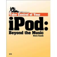 TidBITS Publishing algemene utilitie: TidBITS Publishing, Inc. Take Control of Your iPod: Beyond the Music - eBook .....