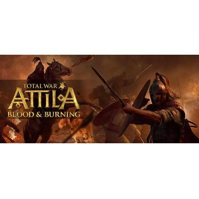 Sega : Total War: ATTILA – Blood & Burning