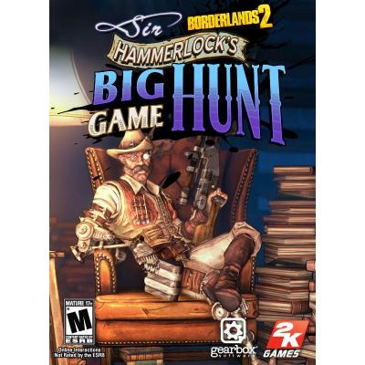 2k : Borderlands 2: Sir Hammerlocks Big Game Hunt