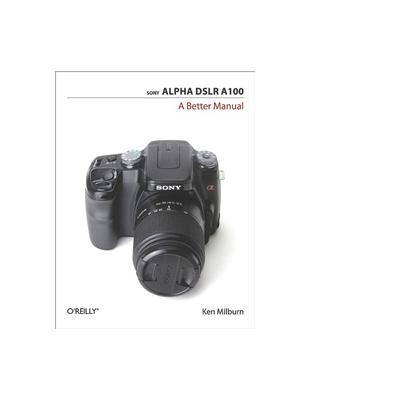 O'reilly boek: Media Sony Alpha DSLR A100: A Better Manual - eBook (PDF)