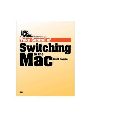 Tidbits publishing boek: TidBITS Publishing, Inc. Take Control of Switching to the Mac - eBook (PDF)