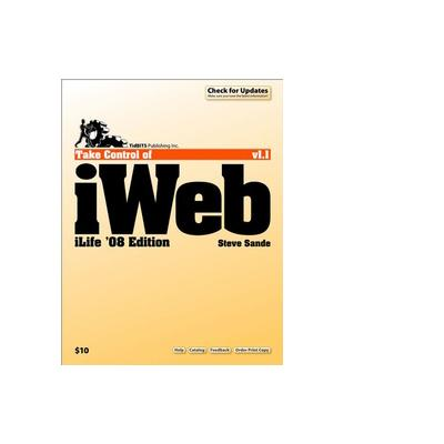 Tidbits publishing boek: TidBITS Publishing, Inc. Take Control of iWeb: iLife '08 - eBook (PDF)