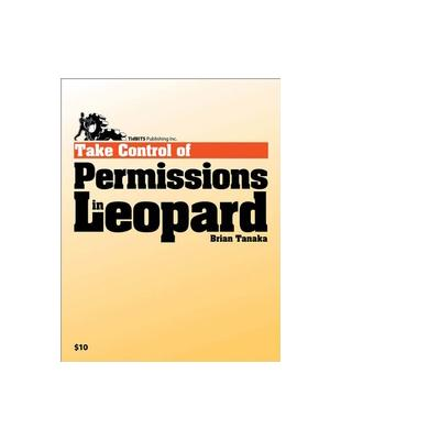 Tidbits publishing boek: TidBITS Publishing, Inc. Take Control of Permissions in Leopard - eBook (PDF)
